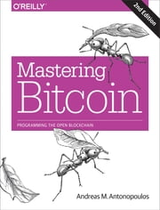 Mastering Bitcoin - Programming the Open Blockchain eBook by Andreas M.  Antonopoulos