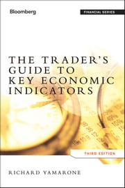 The Trader's Guide to Key Economic Indicators ebook by Richard Yamarone