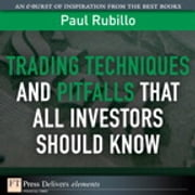 Trading Techniques and Pitfalls That All Investors Should Know ebook by Paul Rubillo