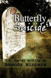 Butterfly Suicide eBook by GA Hauser