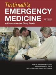 Tintinalli's Emergency Medicine: A Comprehensive Study Guide, Seventh Edition (Book and DVD) ebook by Judith Tintinalli, J. Stapczynski, O. John Ma, David Cline, Rita Cydulka, Garth Meckler