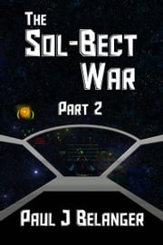 The Sol-Bect War, Part 2 ebook by Paul Belanger