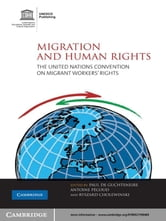 Migration and Human Rights - The United Nations Convention on Migrant Workers' Rights ebook by