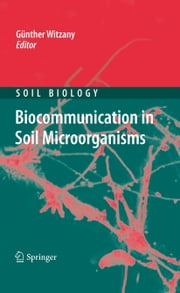 Biocommunication in Soil Microorganisms ebook by Guenther Witzany