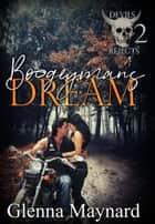 Boogeyman's Dream - Devils Rejects MC, #2 ebook by Glenna Maynard