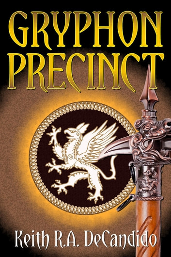 Gryphon Precinct ebook by Keith R.A. DeCandido