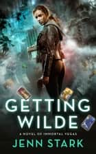Getting Wilde ebook by Jenn Stark
