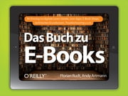 Das Buch zu E-Books ebook by Florian Rudt, Andy Artmann