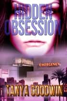 Hidden Obsession ebook by Tanya Goodwin