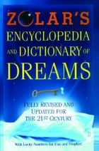 Zolar's Encyclopedia and Dictionary of Dreams ebook by Zolar