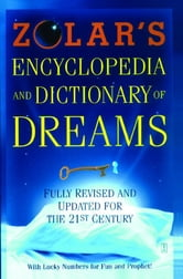 Zolar's Encyclopedia and Dictionary of Dreams - Fully Revised and Updated for the 21st Century ebook by Zolar