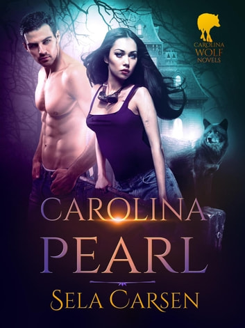 Carolina Pearl - Carolina Wolves, #2 eBook by Sela Carsen