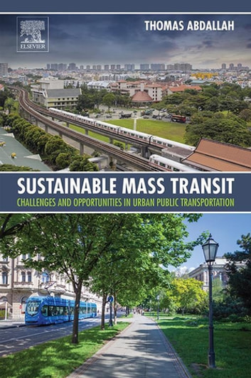 Sustainable mass transit ebook by thomas abdallah 9780128113004 sustainable mass transit challenges and opportunities in urban public transportation ebook by thomas abdallah fandeluxe Choice Image