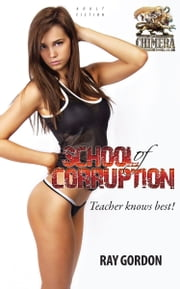 School of Corruption: Teacher knows best! ebook by Ray Gordon