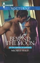 Beyond The Moon ebook by Michele Hauf