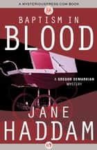 Baptism in Blood ebook by Jane Haddam