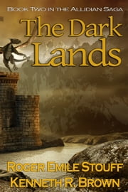 The Dark Lands - Book Two of the Allidian Saga ebook by Roger Emile Stouff,Kenneth R. Brown