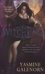 Witchling - An Otherworld Novel ebook by Yasmine Galenorn