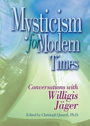 Mysticism for Modern Times ebook by Quarch, Christoph