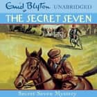 Secret Seven Mystery - Book 9 audiobook by Enid Blyton