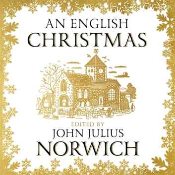 An English Christmas audiobook by John Julius Norwich