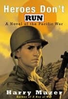 Heroes Don't Run ebook by Harry Mazer