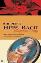 Sir Percy Hits Back eBook by Baroness Orczy