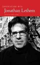 Conversations with Jonathan Lethem ebook by Jaime Clarke