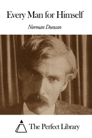 Every Man for Himself ebook by Norman Duncan