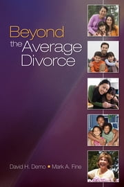 Beyond the Average Divorce ebook by Dr. David H. Demo,Dr. Mark A. Fine