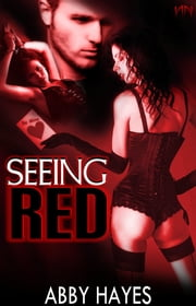 Seeing Red: A Valentine's Day Story ebook by Abby Hayes