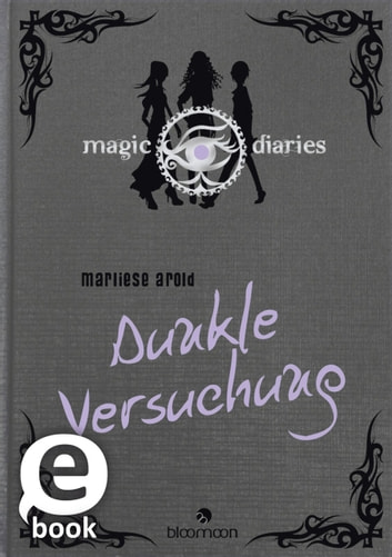 Magic Diaries - Dunkle Versuchung ebook by Marliese Arold