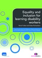 Equality and inclusion for learning disability workers ebook by Rorie Fulton,Kate Richardson