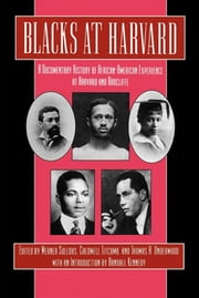 Blacks at Harvard - A Documentary History of African-American Experience At Harvard and Radcliffe ebook by Werner Sollors,Caldwell Titcomb,Randall Kennedy,Thomas A. Underwood