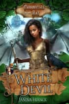White Devil - Chronicles of the Bat, #2 ebook by Janina Franck