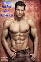Bram Tucker for America ebook by Keegan Kennedy
