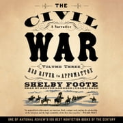 The Civil War: A Narrative, Vol. 3 - Red River to Appomattox audiobook by Shelby Foote