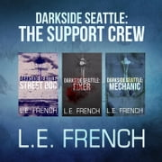Darkside Seattle: The Support Crew audiobook by L. E. French, Gabrielle de Cuir