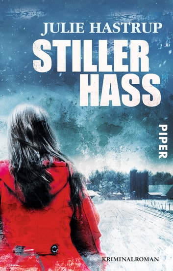 Stiller Hass - Kriminalroman ebook by Julie Hastrup