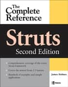 Struts: The Complete Reference, 2nd Edition ebook by James Holmes