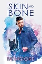 Skin and Bone ebook by