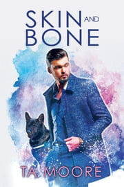 Skin and Bone ebook by TA Moore