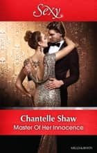 Master Of Her Innocence ebook by Chantelle Shaw