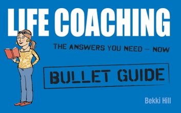 Life Coaching: Bullet Guides ebook by Bekki Hill