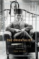 The Orientalist ebook by Tom Reiss
