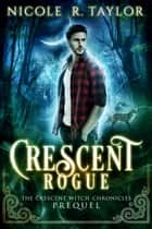 Crescent Rogue ebook by