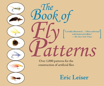 The Book of Fly Patterns - Over 1,000 Patterns for the Construction of Artificial Flies ebook by Eric Leiser