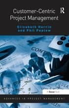 Customer-Centric Project Management ebook by Elizabeth Harrin, Phil Peplow