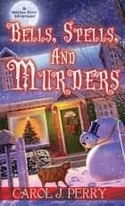 Bells, Spells, and Murders ebook by