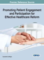 Promoting Patient Engagement and Participation for Effective Healthcare Reform ebook by